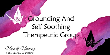 Grounding and Self Soothing Therapeutic Group tickets