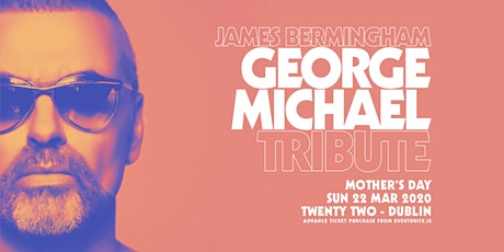 Amazing George Michael Tribute at Twenty Two tickets