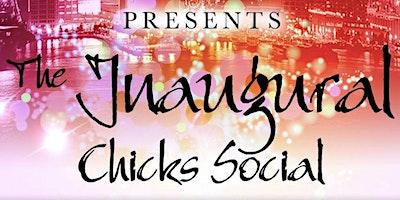 "CHICKSMIXS Presents ""The Inaugural Chicks Social"""