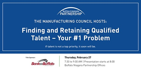 Manufacturing Council Meeting: Finding & Retaining Qualified Talent - Your #1 Problem tickets