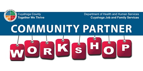 Cuyahoga Job and Family Services' Community Partner Workshop tickets