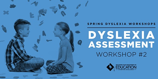 Oklahoma Dyslexia Workshops-Screening and Assessment