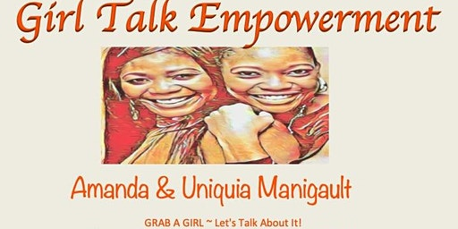 "The Ultimate ""Girl Talk Empowerment"" Conference"