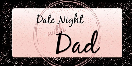 Date Night with Dad 2020 tickets