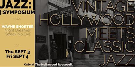 JAZZ:||:SYMPOSIUM at The Hollywood Roosevelt - Wayne Shorter - September 3 tickets