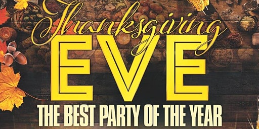 """Thanksgiving Eve 2020 """"Biggest Party of the Year"""""""