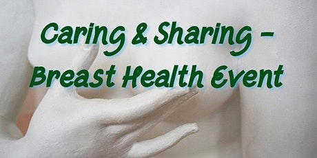 Caring & Sharing: Breast Health Open House! tickets