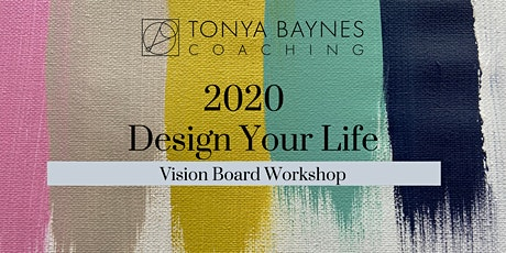 2020 Design Your Life - Vision Board Workshop tickets