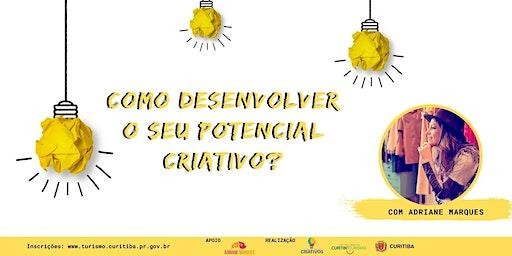 Como desenvolver o seu Potencial Criativo?