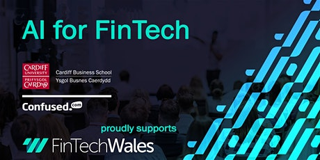 AI for FinTech - supported by Cardiff Business School  & Confused.com tickets