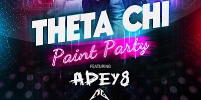 THETA CHI PAINT PARTY Ft. ADEY8