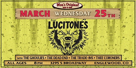 The Lucitones w/ The Ghoulies + The Dead End + The Trade-Ins +Thee Coroners tickets