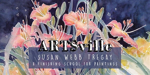 ARTSville  | A Finishing School for Paintings| Susan Webb Tregay