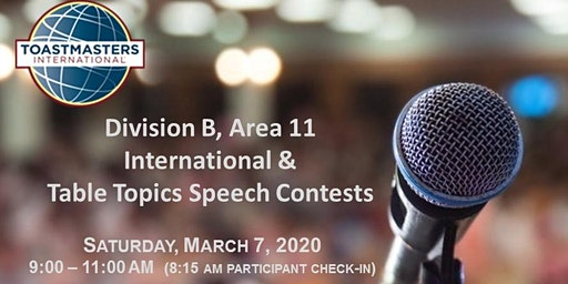 Toastmasters Area 11 International and Table Topics Speech Contests | March 7, 2020 at 9:00 a.m.