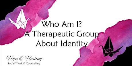 Who Am I? Understanding My Identity Therapeutic Group tickets