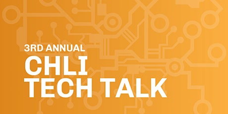 3rd Annual CHLI Tech Talk tickets