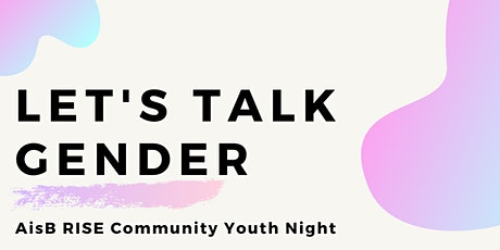 RISE Community Youth Night: Let's Talk Gender! tickets