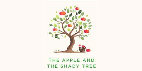 Author Discussion:  The Apple and the Shady Tree tickets