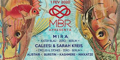 MBR apresenta Mira, Caleesi & Sarah Kreis - 01.02 ingressos