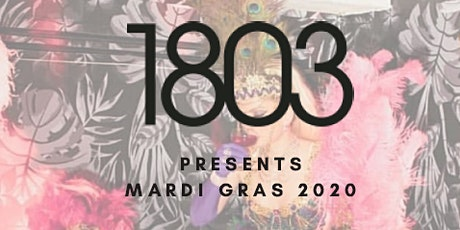 1803 Presents Mardi Gras 2020- A Dark & Twisted Fantasy February 21st- 23rd 2020 tickets