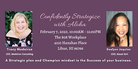 Confidently Strategize with Aloha tickets