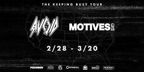 AVOID + Motives: The Keeping Busy Tour tickets