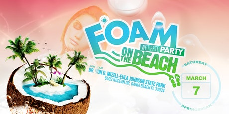 Foam Wet Fete on the Beach Springbreak 2020 tickets