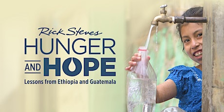 Hunger and Hope: Lessons from Ethiopia and Guatemala (free screening, Q&A) tickets