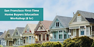 San Francisco First-Time Home Buyers Education...