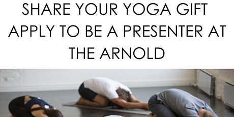 Be A Yoga Presenter at The Arnold March 6 tickets