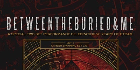 BETWEEN THE BURIED AND ME: AN EVENING WITH tickets