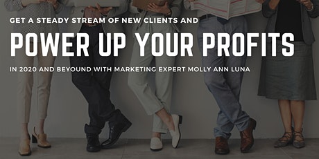 Get A Steady Stream of New Clients & Power Up Your Profits in 2020  tickets