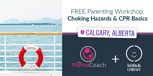 Mama Coach Choking Hazards & CPR Basics Workshop at Kids & Company Midlake