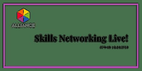 Skills Networking Live! tickets