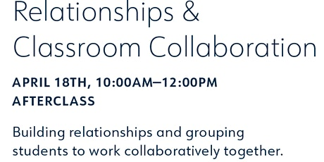 AfterCLASS Classroom Management PD Series Session Four: Relationships  tickets