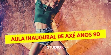 AULA INAUGURAL DE AXÉ ANOS 90 ingressos