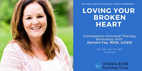 LOVING YOUR BROKEN HEART: Two Day CFT Workshop with Deirdre Fay MSW LICSW tickets