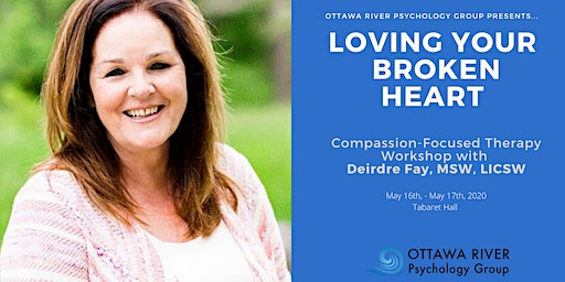 LOVING YOUR BROKEN HEART: Two Day CFT Workshop with Deirdre Fay MSW LICSW