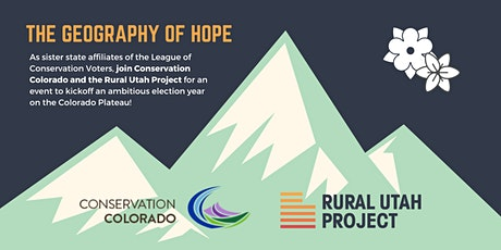 The Geography of Hope: Conservation Colorado Welcomes Rural Utah Project tickets