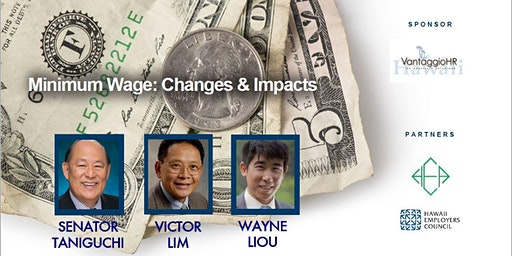 Minimum Wage in Hawaii: Changes and Impacts, An HSBP luncheon