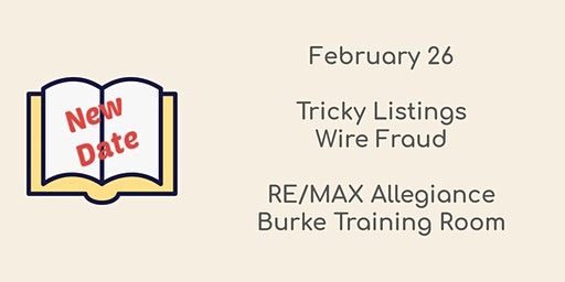 February 26, 2020 CE Class    TRICKY LISTINGS & WIRE FRAUD