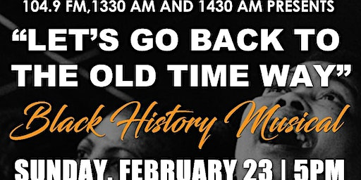 KGLD KEES Presents Let's Go Back To The Old Time Way Black History Musical
