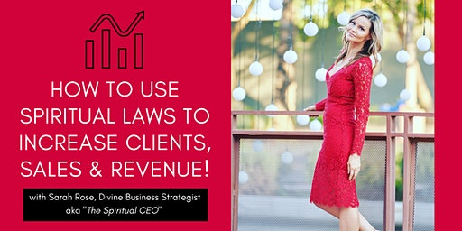 How to Use Spiritual Laws to Increase Clients, Sales and Revenue!