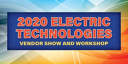 2020 Electric Technologies Vendor Show and Workshop