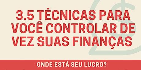 3.5 TÉCNICAS PARA VOCÊ CONTROLAR DE VEZ SUAS FINANÇAS tickets