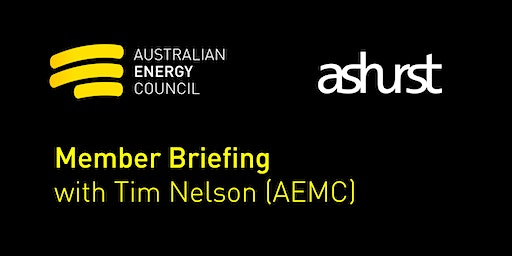 Member briefing with Tim Nelson (AEMC)