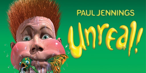 Saturday Family Fun: Exploring the world of Paul Jennings: UNREAL!
