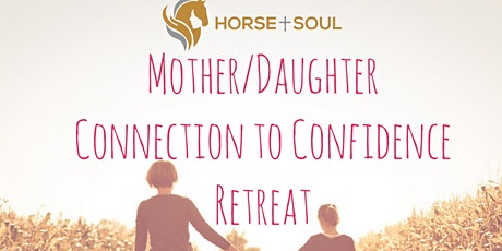 Mother/Daughter Connection to Confidence Retreat tickets
