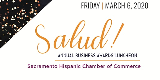 2020 Sacramento Hispanic Chamber Salud! Business Awards Luncheon