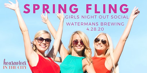 Spring Fling Girls Night Out Social @ Watermans Brewing 4.28.20